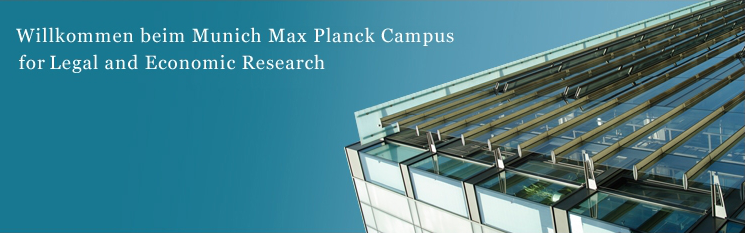 Willkommen beim Munich Max Planck Campus for Legal and Economic Research